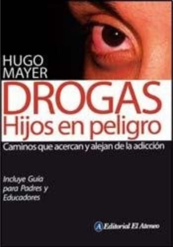 DROGAS; HIJOS EN PELIGRO
