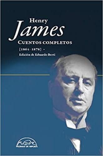 CUENTOS COMPLETOS I HENRY JAMES (1864-1878)