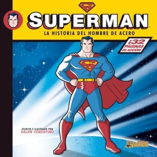 SUPERMAN - LA HISTORIA DEL HOMBRE DE ACERO