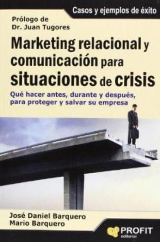 MARKETING RELACIONAL Y COMUNICACION PARA SITUACIONES DE CRISIS