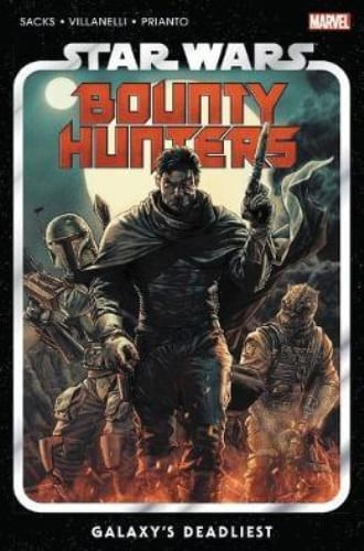 STAR WARS: BOUNTY HUNTERS VOL. 1 - GALAXY'S DEADLIEST