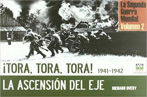 SEGUNDA GUERRA MUNDIAL (TOMO II) TORA,TORA, TORA