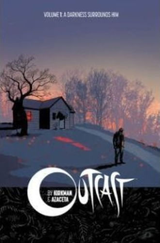 OUTCAST VOL. 01 - A DARKNESS SURROUNDS HIM