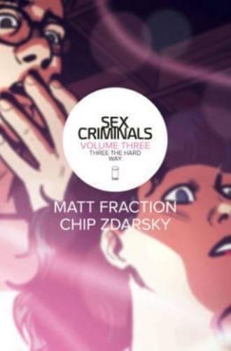 SEX CRIMINALS  VOL. 03 THREE THE HARD WAY