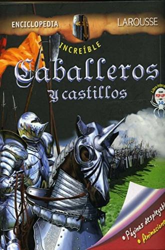 INCREIBLE ENCICLOPEDIA CABALLEROS Y CASTILLOS