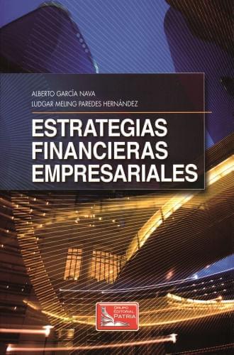 ESTRATEGIAS FINANCIERAS Y EMPRESARIALES