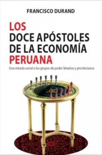LOS DOCE APOSTOLES DE LA ECONOMIA PERUANA