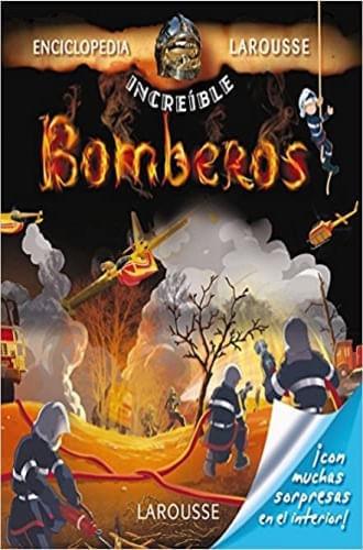 ENCICLOPEDIA INCREIBLE LAROUSSE. BOMBEROS