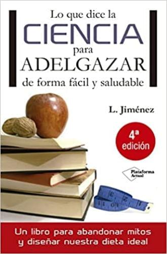 LO QUE DICE LA CIENCIA PARA ADELGAZAR DE FORMA FACIL Y SALUD