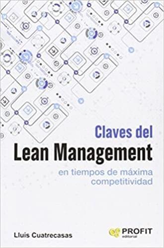 CLAVES DEL LEAN MANAGEMENT EN TIEMPOS DE MAXIMA COMPETITIVID