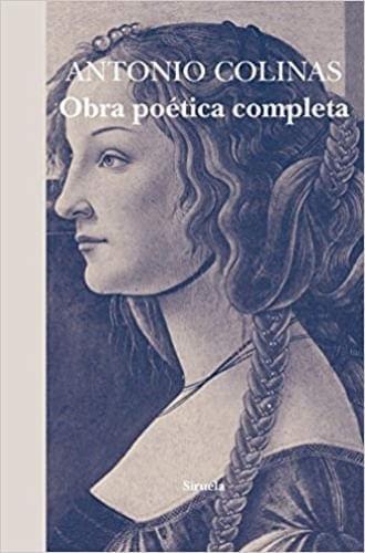 ANTONIO COLINAS.OBRA POETICA COMPLETA