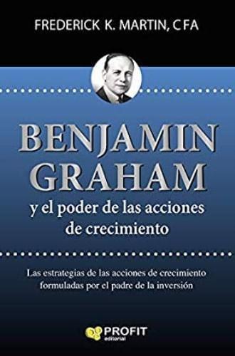 BENJAMIN GRAHAM Y EL CRECIMIENTO DE LOS MERCADOS