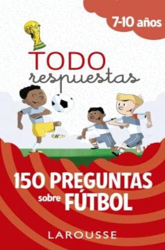 TODO RESPUESTAS: 150 PREGUNTAS SOBRE FUTBOL