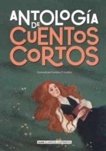 ANTOLOGIA DE CUENTOS CORTOS (CLÁSICOS ILUSTRADOS)