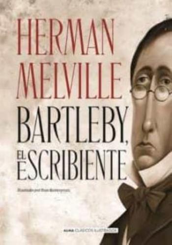 BARTLEBY EL ESCRIBIENTE (CLÁSICOS ILUSTRADOS)