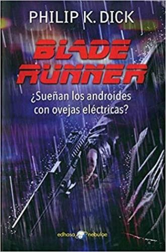 BLADE RUNNER (SUEÑAN LOS ANDROIDES CON OVEJAS ELECTRICAS?)