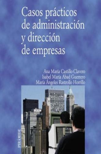 CASOS PRACTICOS DE ADMINISTRACION Y DIRECCION DE EMPRESAS