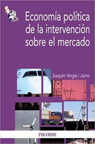 ECONOMIA POLÍTICA DE LA INTERVENCION SOBRE EL MERCADO