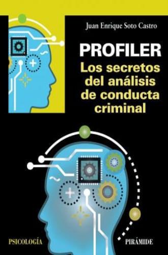 PROFILER: LOS SECRETOS DEL ANÁLISIS DE CONDUCTA CRIMINAL