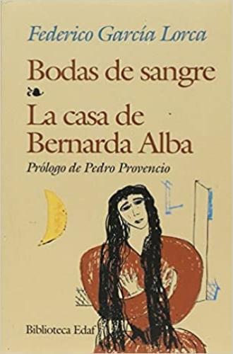 BODAS DE SANGRE; LA CASA DE BERNARDA ALBA