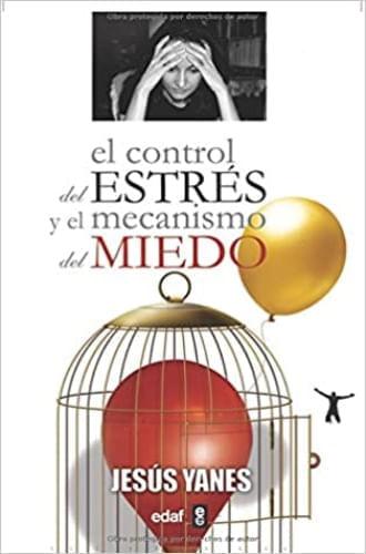 EL CONTROL DEL ESTRES Y EL MECANISMO DEL MIEDO (+ CD)