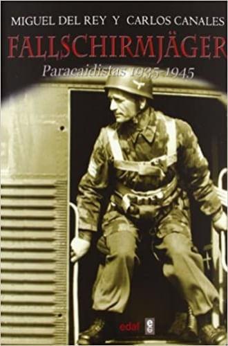 FALLSCHIRMJAGER. PARACAIDISTAS 1935-1945