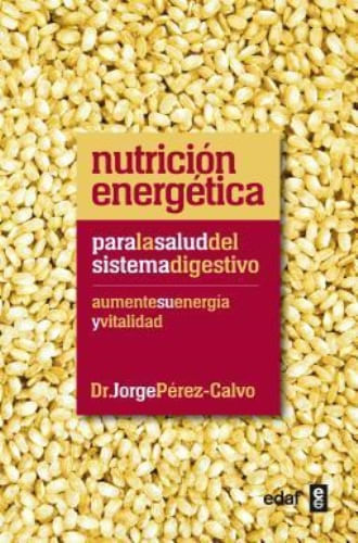 NUTRICION ENERGETICA PARA LA SALUD DEL SISTEMA DIGESTIVO