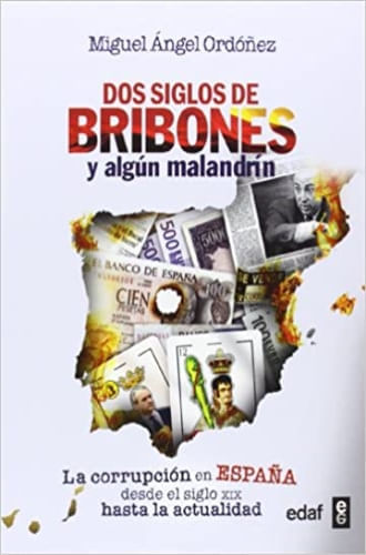 DOS SIGLOS DE BRIBONES Y ALGUN MALANDRIN
