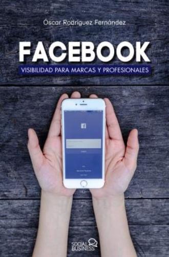 FACEBOOK, VISIBILIDAD PARA MARCAS Y PROFESIONALES
