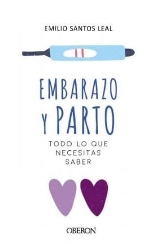 EMBARAZO Y PARTO, TODO LO QUE NECESITAS SABER