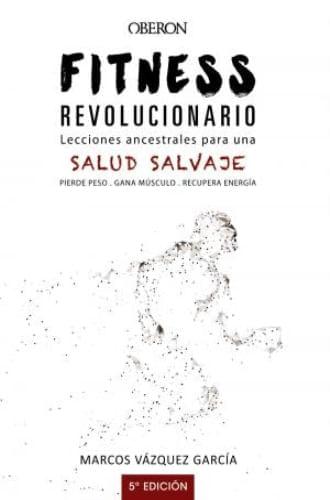 FITNESS REVOLUCIONARIO: LECCIONES ANCESTRALES PARA UNA SALUD