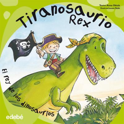 TIRANOSAURIO REX - EL REY DE LOS DINOSAURIOS