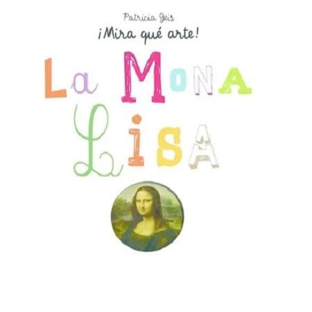 MIRA QUE ARTE - LA MONA LISA