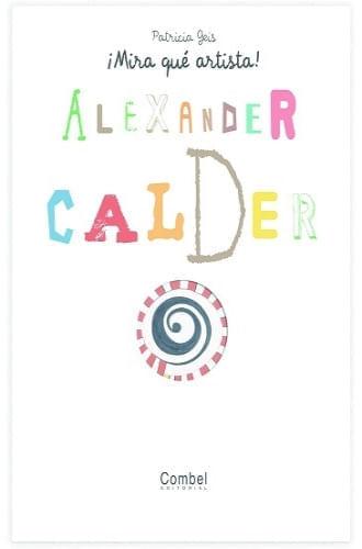 MIRA QUE ARTISTA - ALEXANDER CALDER