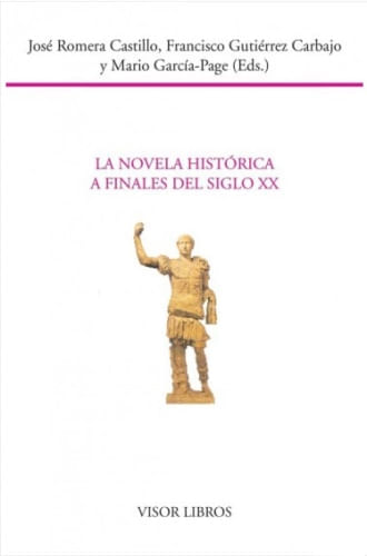 LA NOVELA HISTORICA A FINALES DEL SIGLO XX