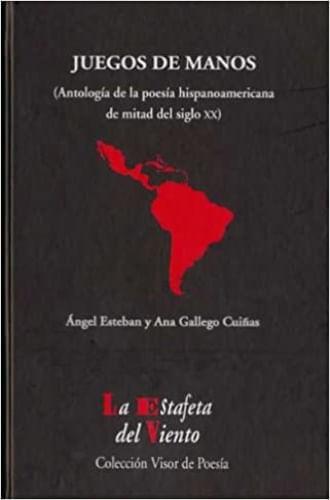 JUEGOS DE MANOS. ANTOLOGIA DE LA POESIA HISPANOAMERICANA