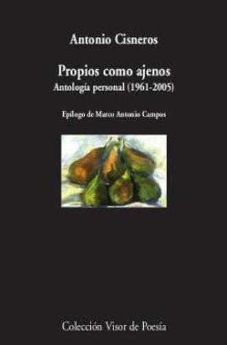 PROPIOS COMO AJENOS. ANTOLOGIA PERSONAL (1961 - 2005)
