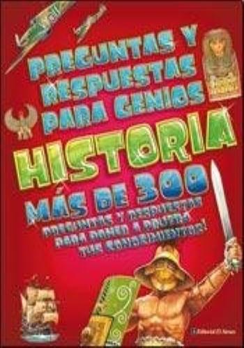 PREGUNTAS Y RESPUESTAS PARA GENIOS. HISTORIA