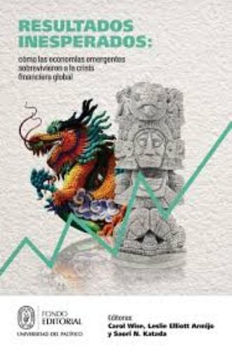 RESULTADOS INESPERADOS: COMO LAS ECONOMIAS EMERGENTES SOBREVIVIERON A LA CRISIS FINANCIERA GLOBAL