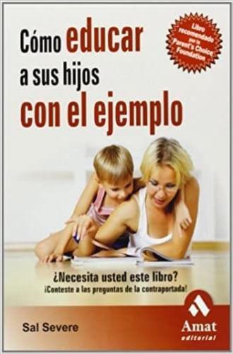 COMO EDUCAR A SUS HIJOS CON EL EJEMPLO