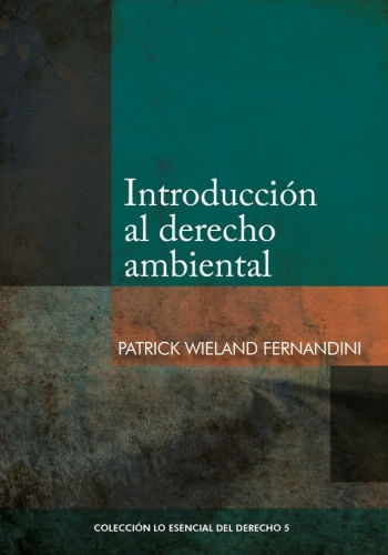 COL. ESENCIAL DEL DERECHO 05 - INTRODUCCIÓN AL DERECHO AMBIENTAL