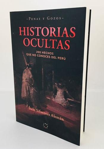 HISTORIAS OCULTAS. 200 HECHOS QUE NO CONOCES DEL PERÚ