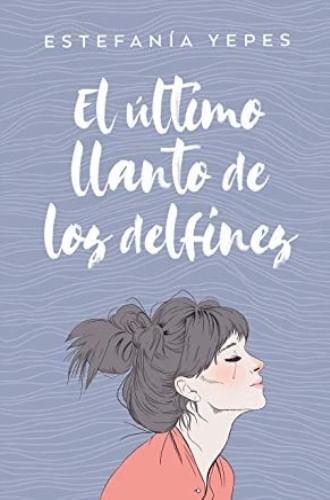 EL ULTIMO LLANTO DE LOS DELFINES