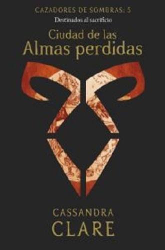 CIUDAD DE LAS ALMAS PERDIDAS (CAZADORES DE SOMBRAS 5)