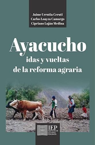 AYACUCHO: IDAS Y VUELTAS DE LA REFORMA AGRARIA
