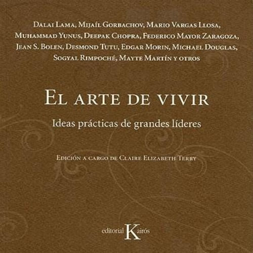 ARTE DE VIVIR, EL -  IDEAS PRACTICAS DE GRANDES LÍDERES