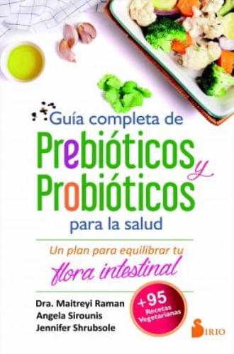 GUIA COMPLETA DE PREBIOTICOS Y PROBIOTICOS
