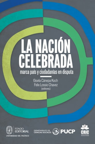 NACION CELEBRADA, LA: MARCA PAIS Y CIUDADANIAS EN DISPUTA