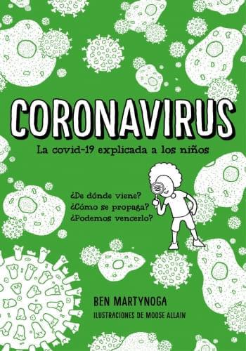 CORONAVIRUS. LA COVID-19 EXPLICADA A LOS NIÑOS
