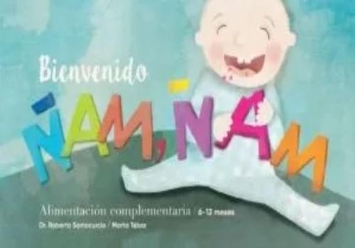 BIENVENIDO ÑAM ÑAM. ALIMENTACION COMPLEMENTARIA 6-12